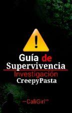 Investigación Creepypasta y Guía de Supervivencia  by californiarogers