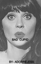Bad Cupid (Being Re-Vamped) by AdorreJess