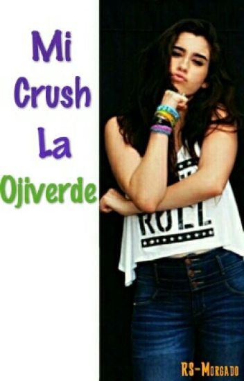 Mi Crush la Ojiverde (Lauren Jauregui y tu)