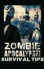 Zombie Apocalypse Survival Tips by dooby_damn