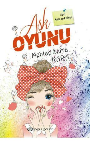 Aşk Oyunu (KİTAP OLUYOR) by SerraRdn