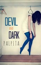 Devil & Dark by Palpita