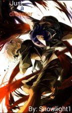 //HEAVY EDITING// Just a Disaster. Ayato Kirishima x Reader x Kaneki Ken by Snowlight1
