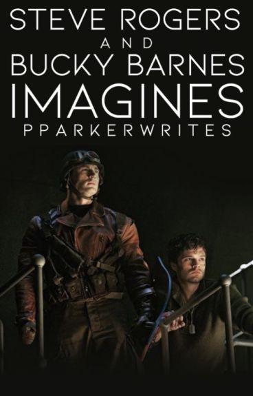 Steve Rogers & Bucky Barnes Imagines