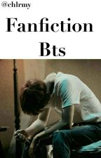 Fan fiction ~ BTS [EN CORRECTION] by chlrmy