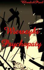 Wierszyki Psychopaty by BloodishPixel