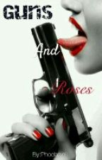 Guns And Roses by Phoebe57