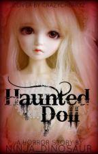 Haunted Doll (being edited) by ninja_dinosaur