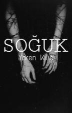 SOĞUK by yarenkilic4