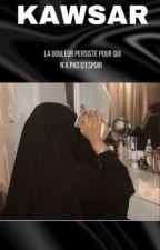 KAWSAR- « Khoya dit leur que j'ai plus besoin d'eux »  by Batwomen_EnJilbeb