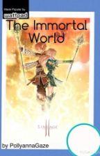 Immortal World by PollyannaGaze