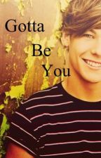 Gotta be you (one direction fanfic) by nialler1Destination