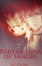 Bajo la Luna de Sangre [Diabolik Lovers] by AleOLone