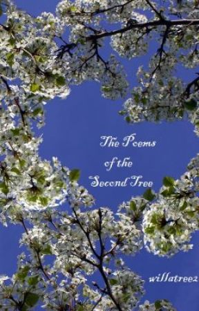 The Poems of the Second Tree by willatree2
