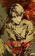 The Last Ones Alive (Levi x Reader) by Bellynta