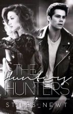 The Hunters [Coming Soon] by Stiles_Newt