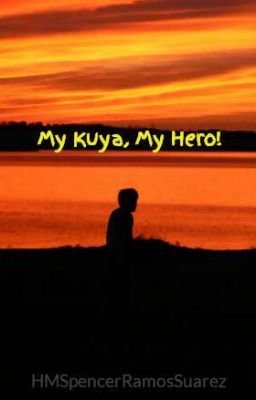 My Kuya, My Hero!