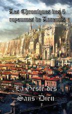 Chroniques des cinq royaumes de Lorentis - La geste des Sans-Dieux by nehwonlm