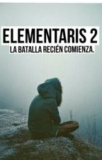 Elementaris 2. La batalla recien comienza. by XXwiillaaXX