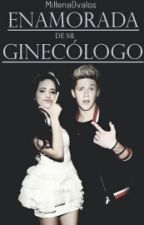 Enamorada de mi ginecólogo|Niall y tu|•Hot• (Pausada) by Millena-1D