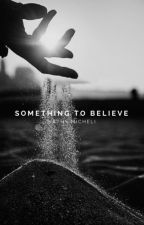Something to Believe by KathyMicheli