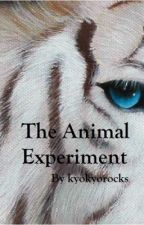The Animal Experiment by kyokyorocks
