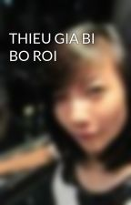 THIEU GIA BI BO ROI by NguynDuyn3