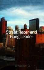 The Street Racer and the Gang Leader by 1Maddie_3