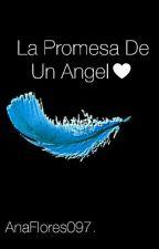La Promesa De Un Angel♥ by xMatsuGirlx