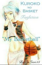 """Kuroko no basket ~ """"My Basketball"""" /Fanfiction PL [ZAWIESZONE] - {POPRAWIANE} by SoLove15"""