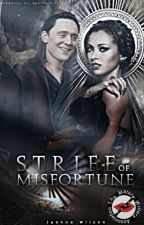Strife of Misfortune(Wattys2016) by AnkhGoddess