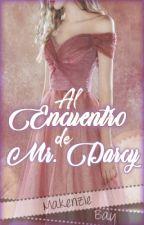 Al Encuentro de Mr. Darcy by MakenzieBay
