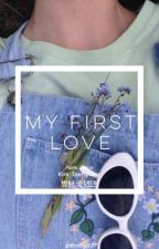 My First Love by Emilly537