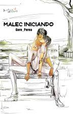 Malec Iniciando... by Gore_Perea