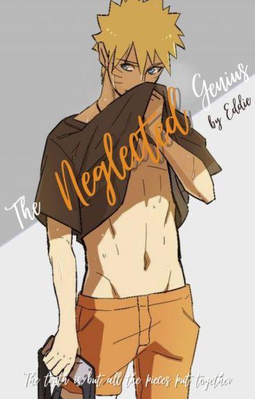 Naruto Uzumaki Uchiha Namikaze: The Neglected Prodigy