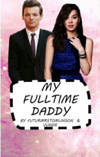 My Full Time Daddy || L.T