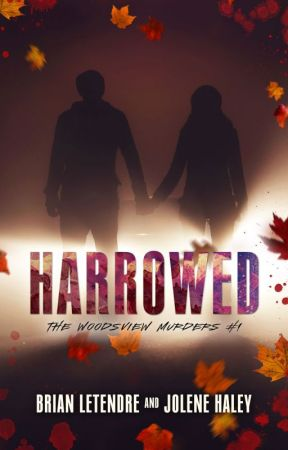 Harrowed (The Woodsview Murders #1) by JoleneLouise