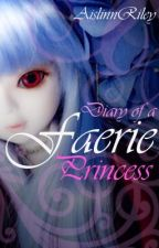 Diary of a Faerie Princess by AislinnRiley