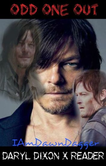 The Odd One Out ~A Daryl Dixon X Reader~