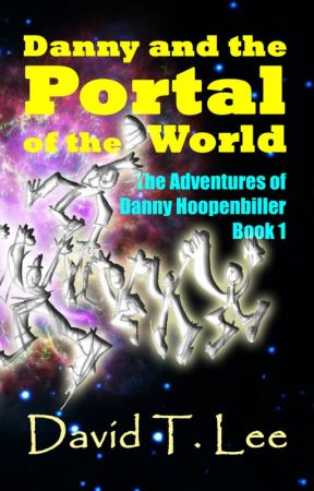 The Adventures of Danny Hoopenbiller Book 1: Danny and the Portal of the World by DavidTLee