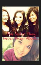 The Sister They Never Knew About... (MAYJOR EDITING :O) by demetria_Kara