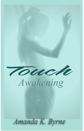 Touch: Awakening by AmandaKByrne