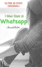 I miei stati di Whatsapp by AmandaRed96