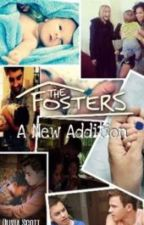 The Fosters: A New Addition by DumbMaybeJustHappy