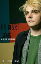 The Desert Song  Wattys2016 (Gerard Way fanfic) by escape_to_words