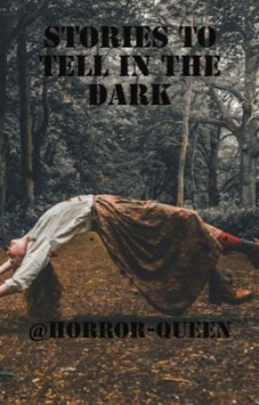 Stories to Tell in the Dark by horror-queen
