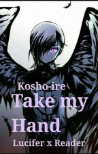 Take My Hand (Urushihara/Lucifer Fanfic) by ArtemisMiku