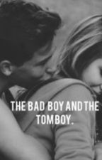 The Badboy and the Tomboy by badboys_4life100