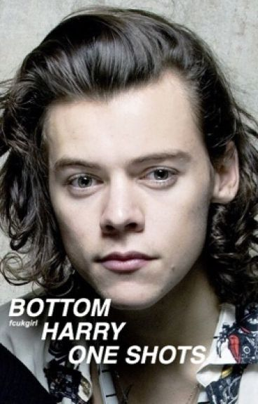 Bottom Harry Styles One Shots