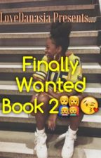 Finally Wanted (Book 2) by Qveen_Bishop